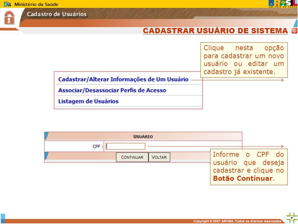 Clique nesta opção para cadastrar um novo usuário ou editar um cadastro já existente. Informe o CPF do usuário que deseja cadastrar e clique no Botão
