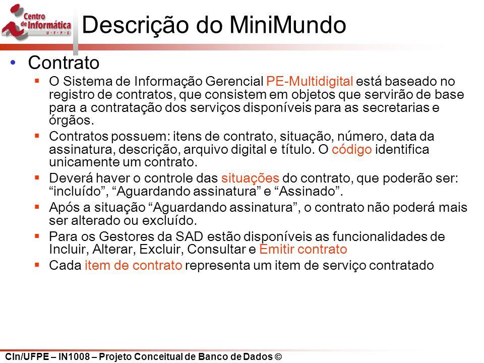 CIn/UFPE – IN1008 – Projeto Conceitual de Banco de Dados Descrição do MiniMundo Contrato O Sistema de Informação Gerencial PE-Multidigital está basead