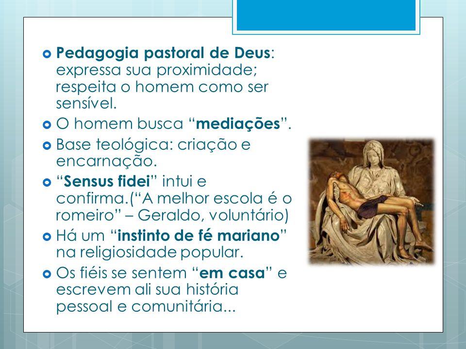 Pedagogia pastoral de Deus : expressa sua proximidade; respeita o homem como ser sensível.