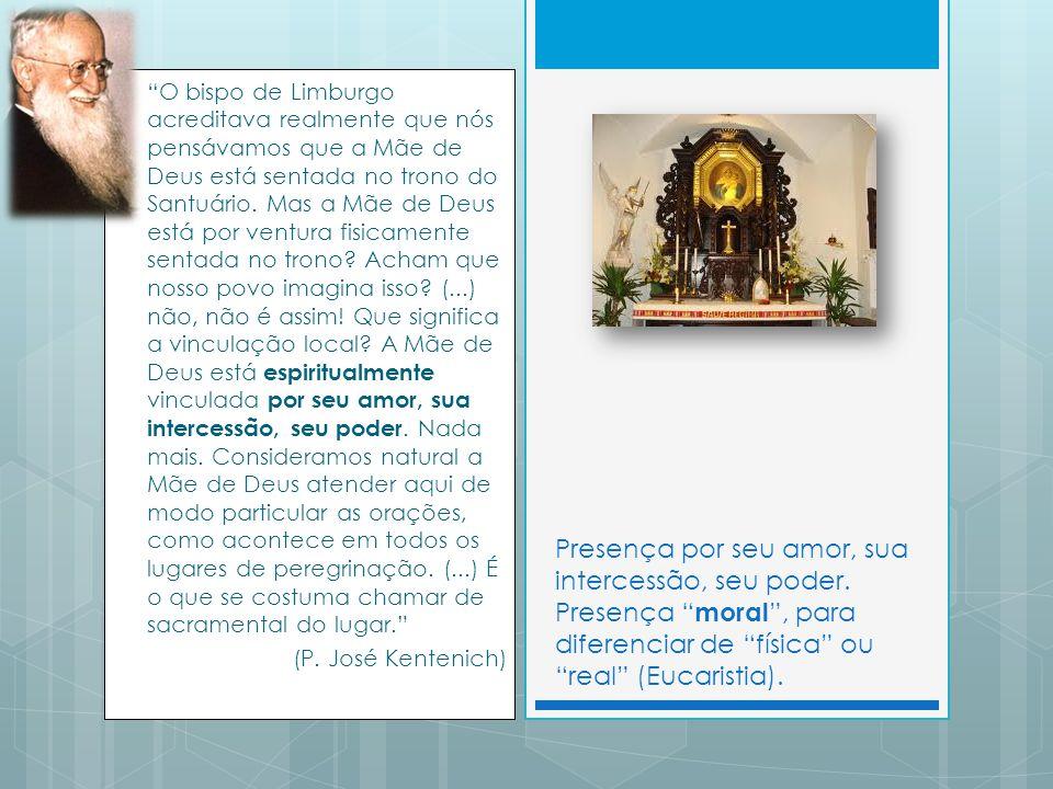 O bispo de Limburgo acreditava realmente que nós pensávamos que a Mãe de Deus está sentada no trono do Santuário.