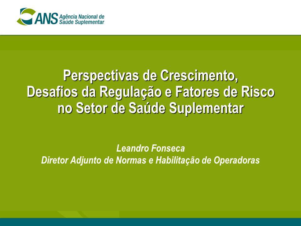 Perspectivas de Crescimento, Desafios da Regulação e Fatores de Risco no Setor de Saúde Suplementar Perspectivas de Crescimento, Desafios da Regulação