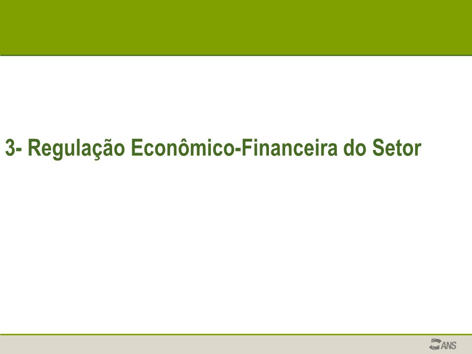 3- Regulação Econômico-Financeira do Setor
