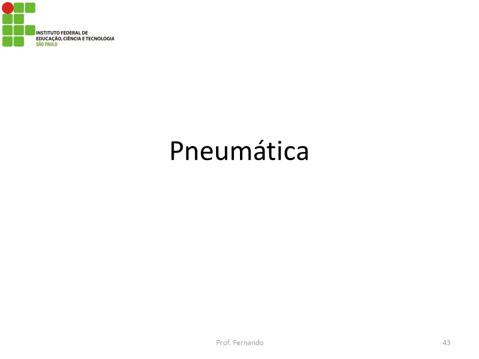 Pneumática Prof. Fernando43