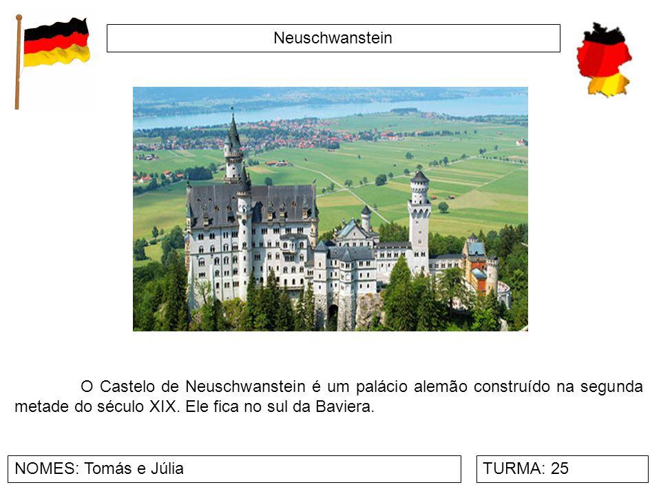 Neuschwanstein NOMES: Tomás e JúliaTURMA: 25 O Castelo de Neuschwanstein é um palácio alemão construído na segunda metade do século XIX. Ele fica no s