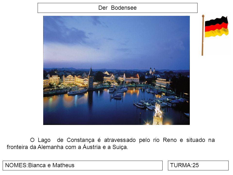 Der Bodensee NOMES:Bianca e MatheusTURMA:25 O Lago de Constança é atravessado pelo rio Reno e situado na fronteira da Alemanha com a Áustria e a Suiça