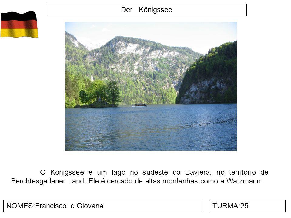 Der Königssee NOMES:Francisco e GiovanaTURMA:25 O Königssee é um lago no sudeste da Baviera, no território de Berchtesgadener Land. Ele é cercado de a