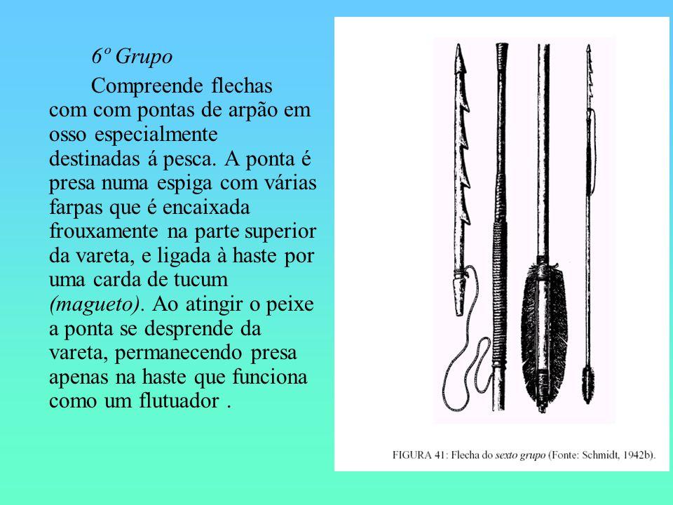 6º Grupo Compreende flechas com com pontas de arpão em osso especialmente destinadas á pesca. A ponta é presa numa espiga com várias farpas que é enca