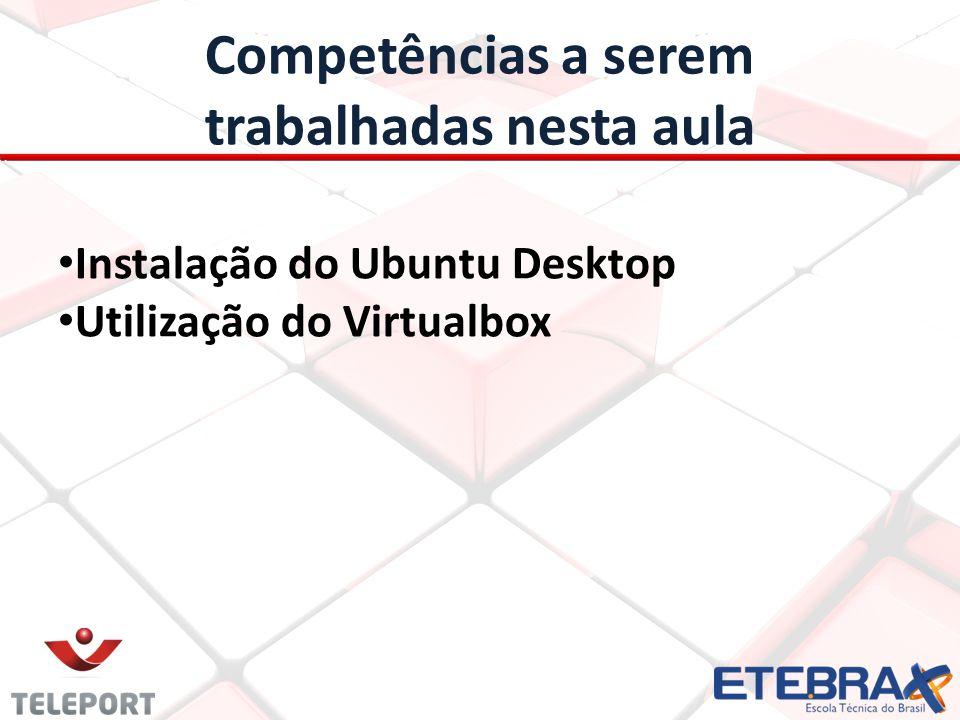 Atividades Descreva a instalação do Ubuntu Faça um paralelo entre a instalação do Ubuntu e a instalação do windows