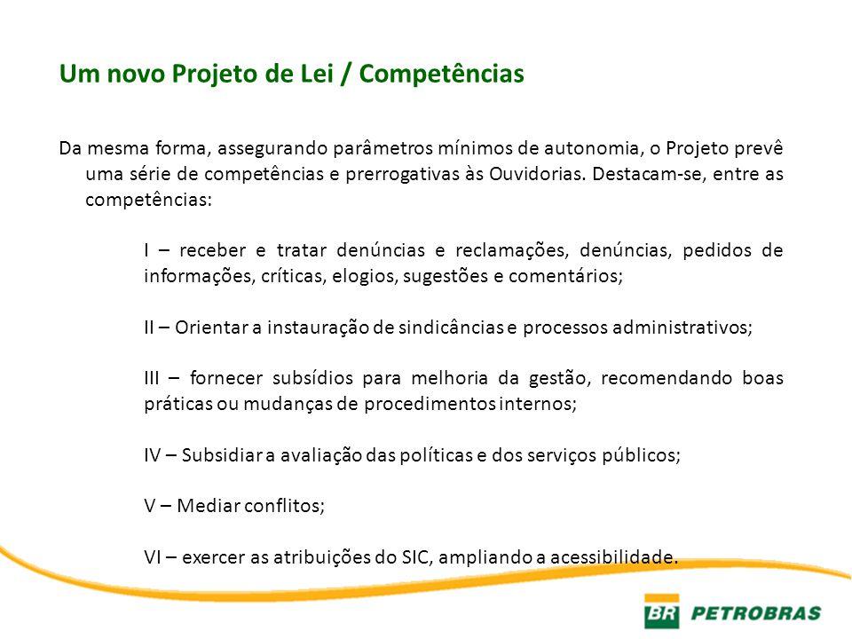 Um novo Projeto de Lei / Competências Da mesma forma, assegurando parâmetros mínimos de autonomia, o Projeto prevê uma série de competências e prerrog