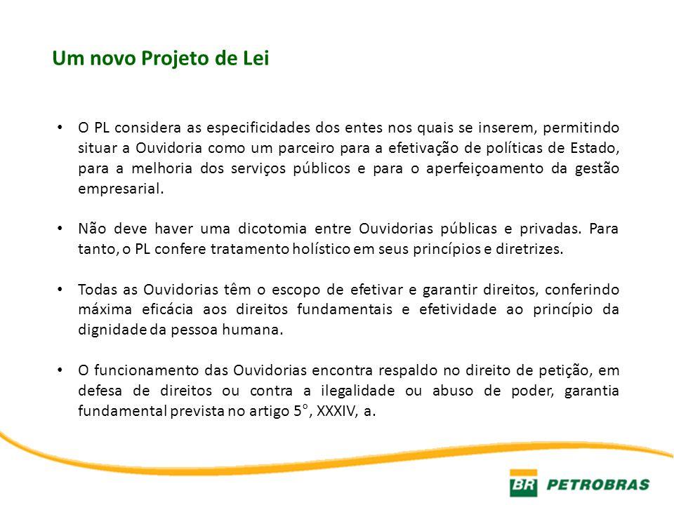 Um novo Projeto de Lei O PL considera as especificidades dos entes nos quais se inserem, permitindo situar a Ouvidoria como um parceiro para a efetiva