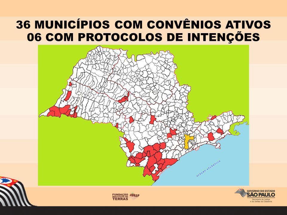 36 MUNICÍPIOS COM CONVÊNIOS ATIVOS 06 COM PROTOCOLOS DE INTENÇÕES