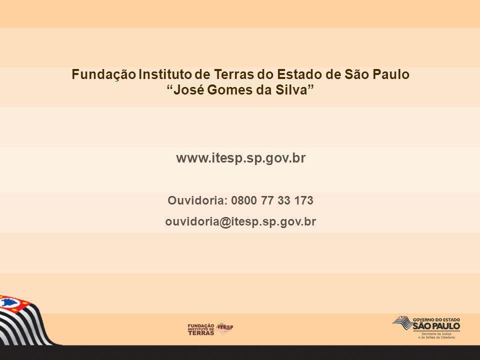 Fundação Instituto de Terras do Estado de São Paulo José Gomes da Silva www.itesp.sp.gov.br Ouvidoria: 0800 77 33 173 ouvidoria@itesp.sp.gov.br