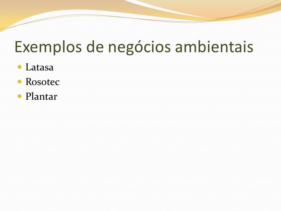 Exemplos de negócios ambientais Latasa Rosotec Plantar