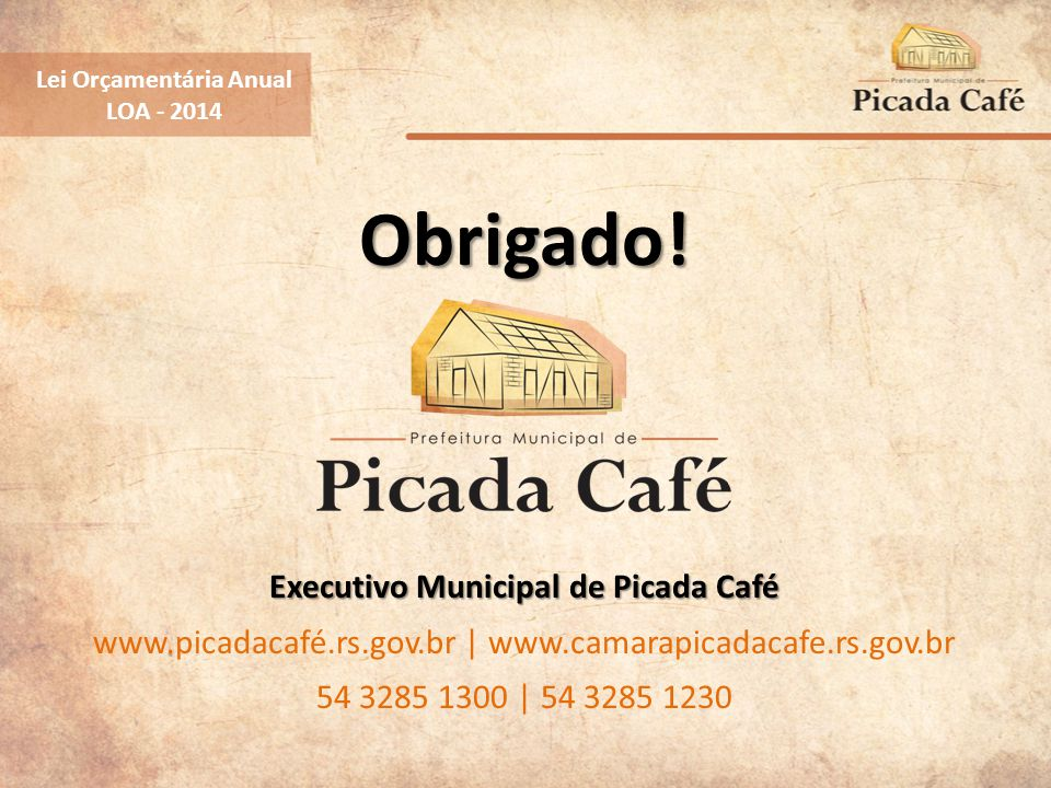 Obrigado! Executivo Municipal de Picada Café Obrigado! Executivo Municipal de Picada Café www.picadacafé.rs.gov.br | www.camarapicadacafe.rs.gov.br 54