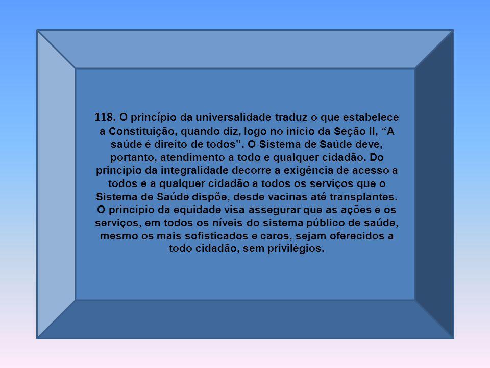 117.O SUS está estruturado a partir de princípios doutrinais e organizacionais.