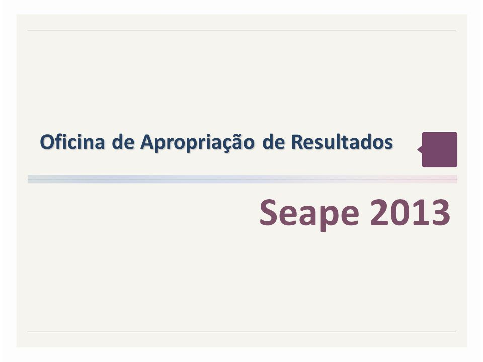 Oficina de Apropriação de Resultados Seape 2013
