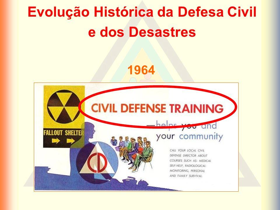 1964 Evolução Histórica da Defesa Civil e dos Desastres