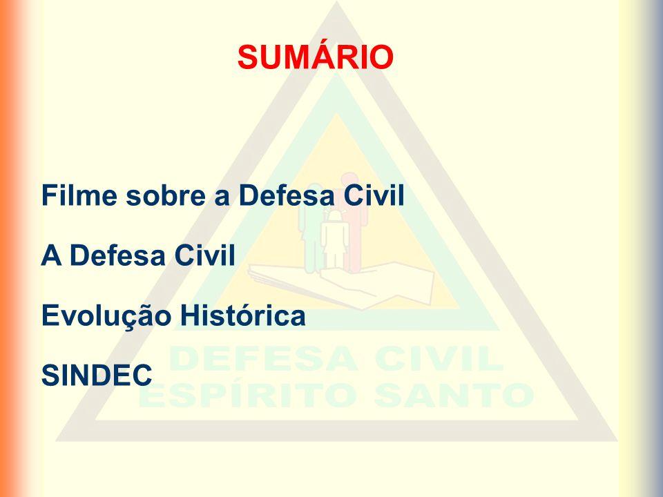 Filme sobre a Defesa Civil A Defesa Civil Evolução Histórica SINDEC SUMÁRIO