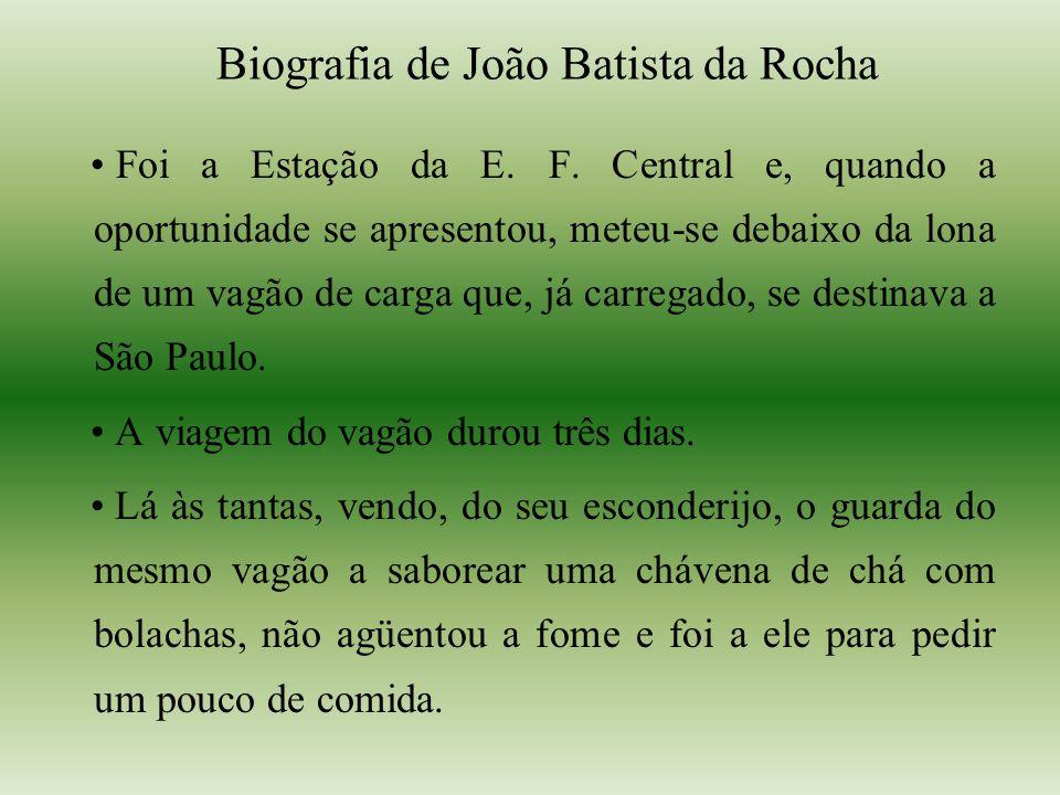 Biografia de João Batista da Rocha Foi a Estação da E.