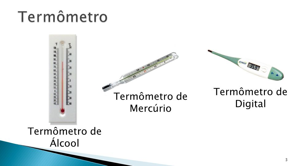 3 Termômetro de Mercúrio Termômetro de Álcool Termômetro de Digital