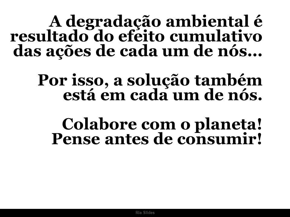 Ria Slides ISSO É ARTE DO LIXO.RESULTADO DE NOSSAS PEGADAS ECOLÓGICAS.