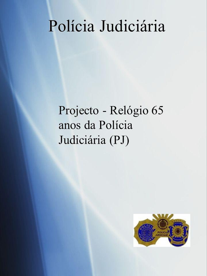 Polícia Judiciária Projecto - Relógio 65 anos da Polícia Judiciária (PJ)