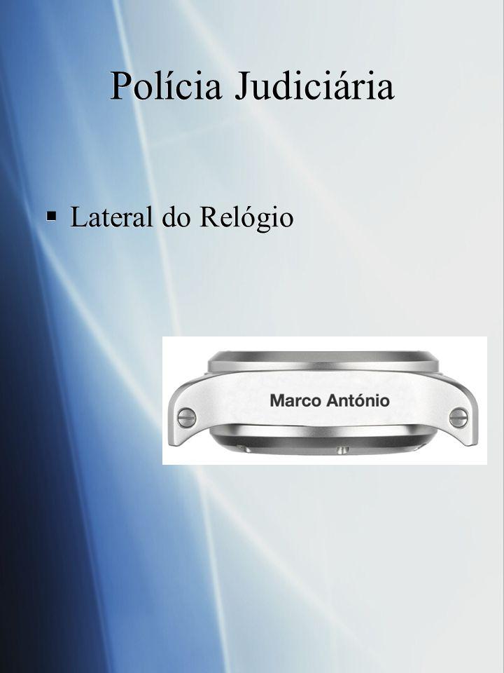 Lateral do Relógio Polícia Judiciária