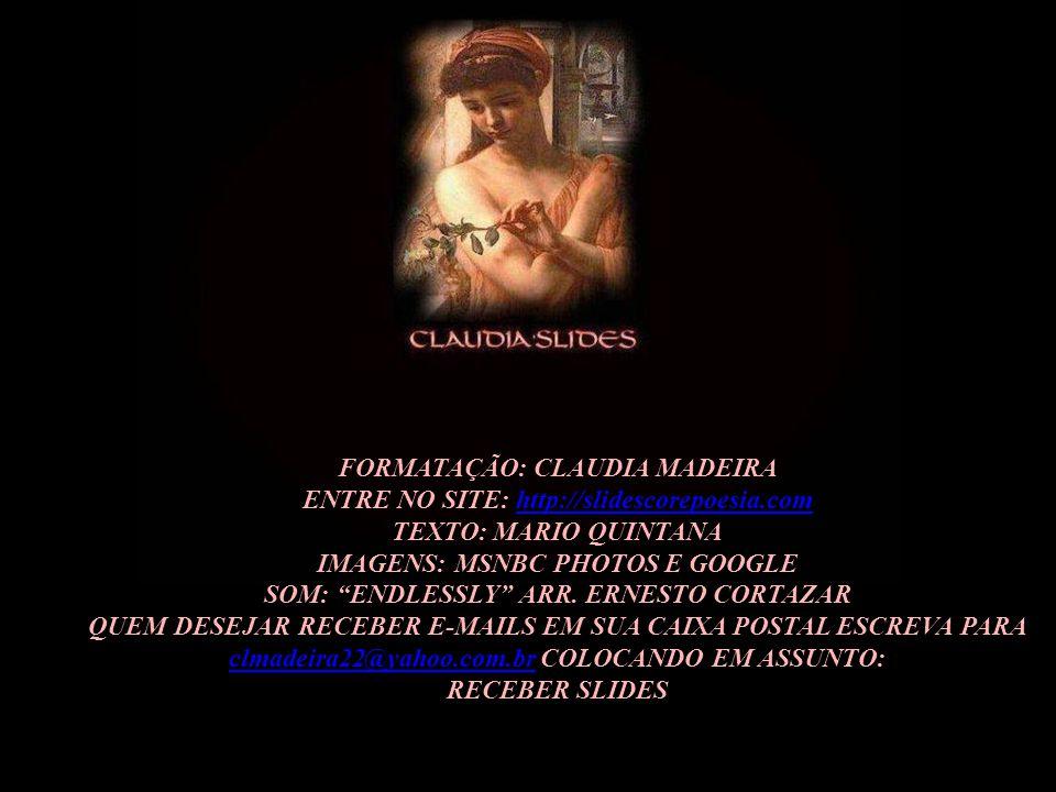 MÁRIO QUINTANA (1906/1994) FOI POETA, TRADUTOR E JORNALISTA. CONSIDERADO O POETA DAS COISAS SIMPLES, TRABALHOU COMO JORNALISTA QUASE TODA A VIDA. TRAD
