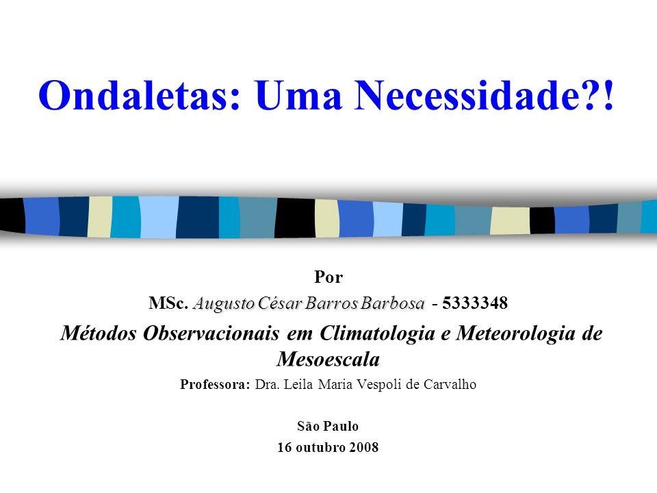 Ondaletas: Uma Necessidade?.Por Augusto César Barros Barbosa MSc.
