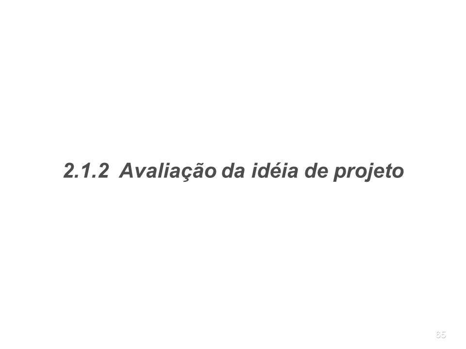 65 2.1.2 Avaliação da idéia de projeto