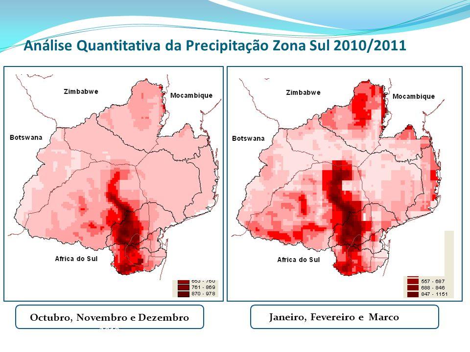 Análise Quantitativa da Precipitação Zona Sul 2010/2011 Octubro, Novembro e Dezembro 2010 Janeiro, Fevereiro e Marco2010