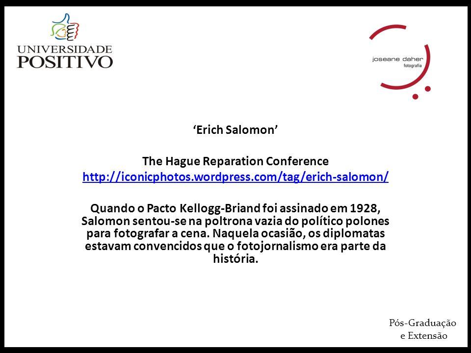 Pós-Graduação e Extensão Erich Salomon The Hague Reparation Conference http://iconicphotos.wordpress.com/tag/erich-salomon/ Quando o Pacto Kellogg-Bri