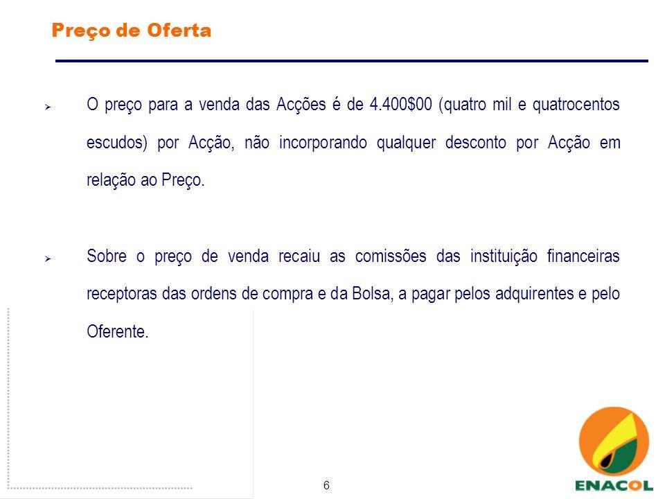 6 Preço de Oferta O preço para a venda das Acções é de 4.400$00 (quatro mil e quatrocentos escudos) por Acção, não incorporando qualquer desconto por Acção em relação ao Preço.