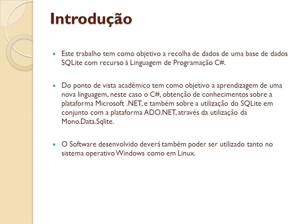Introdução Este trabalho tem como objetivo a recolha de dados de uma base de dados SQLite com recurso à Linguagem de Programação C#.
