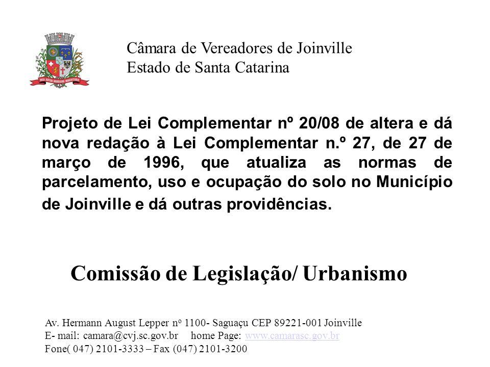 Projeto de Lei Complementar nº 20/08 de altera e dá nova redação à Lei Complementar n.º 27, de 27 de março de 1996, que atualiza as normas de parcelamento, uso e ocupação do solo no Município de Joinville e dá outras providências.
