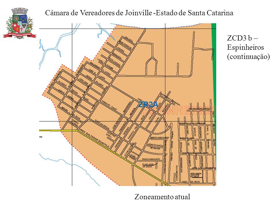 Câmara de Vereadores de Joinville -Estado de Santa Catarina Zoneamento atual ZCD3 b – Espinheiros (continuação)