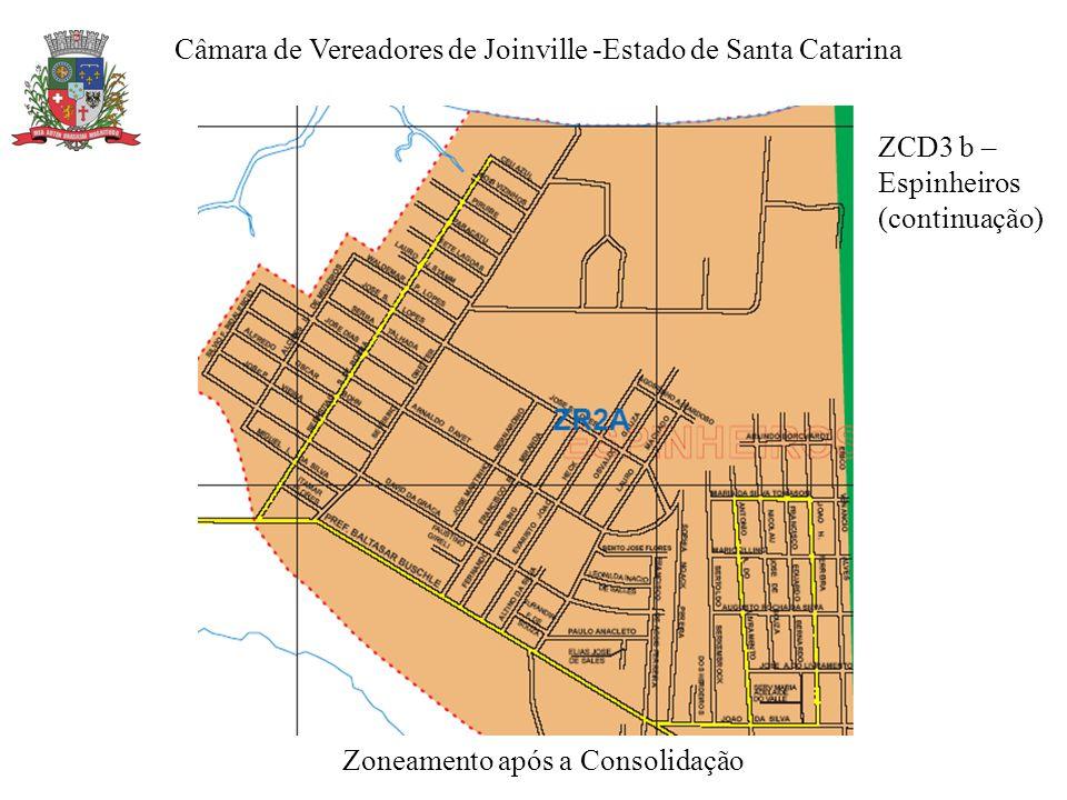 Zoneamento após a Consolidação ZCD3 b – Espinheiros (continuação) Câmara de Vereadores de Joinville -Estado de Santa Catarina