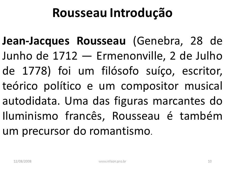 Rousseau Introdução Jean-Jacques Rousseau (Genebra, 28 de Junho de 1712 Ermenonville, 2 de Julho de 1778) foi um filósofo suíço, escritor, teórico pol