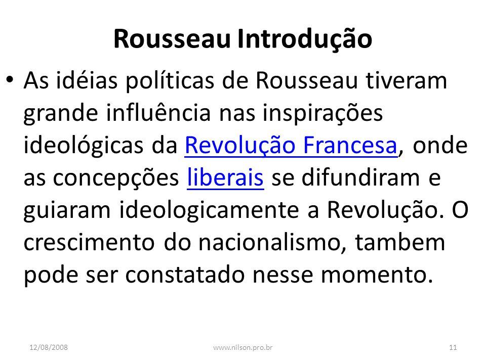 Rousseau Introdução As idéias políticas de Rousseau tiveram grande influência nas inspirações ideológicas da Revolução Francesa, onde as concepções li