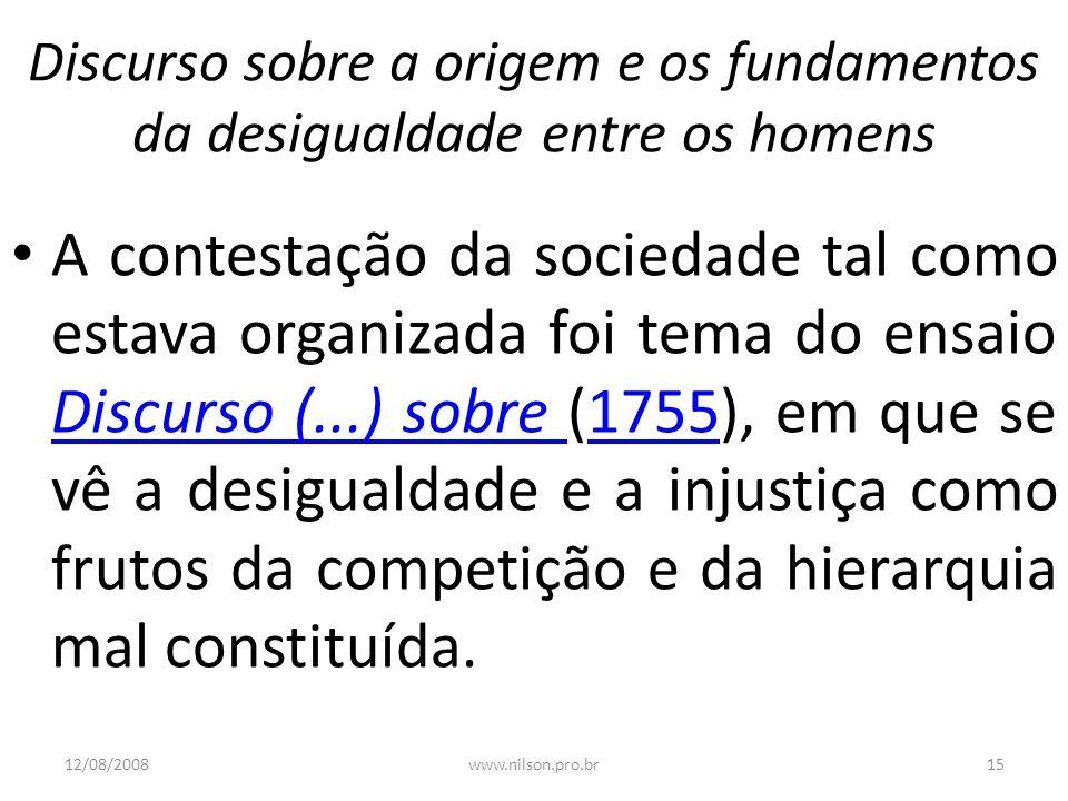 Discurso sobre a origem e os fundamentos da desigualdade entre os homens A contestação da sociedade tal como estava organizada foi tema do ensaio Disc