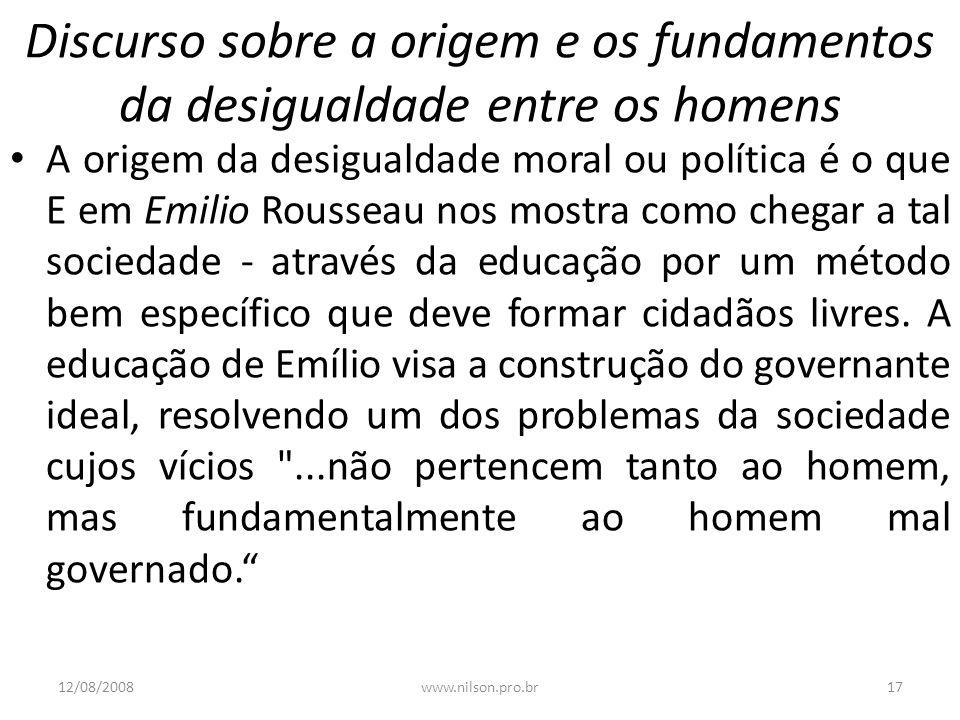 Discurso sobre a origem e os fundamentos da desigualdade entre os homens A origem da desigualdade moral ou política é o que E em Emilio Rousseau nos m