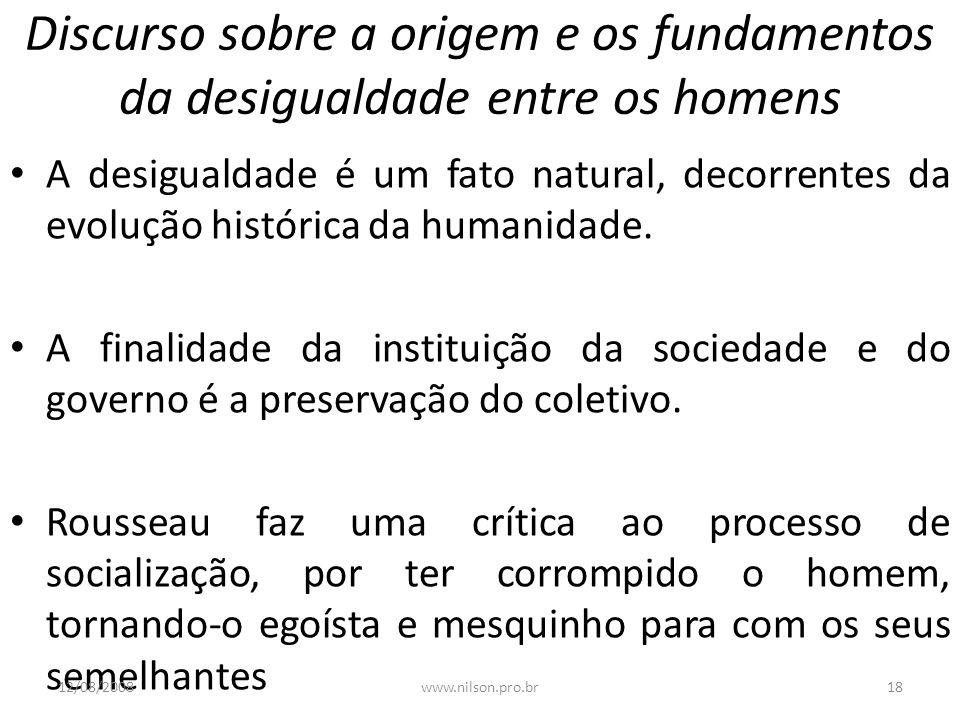 Discurso sobre a origem e os fundamentos da desigualdade entre os homens A desigualdade é um fato natural, decorrentes da evolução histórica da humani