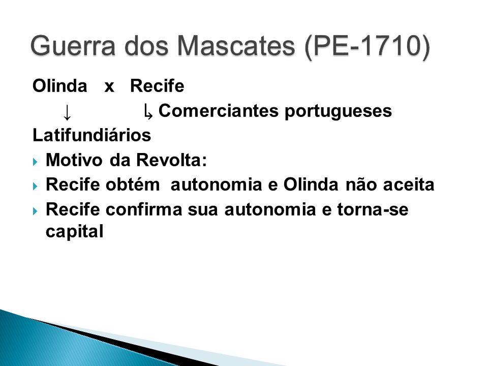 Olinda x Recife Comerciantes portugueses Latifundiários Motivo da Revolta: Recife obtém autonomia e Olinda não aceita Recife confirma sua autonomia e