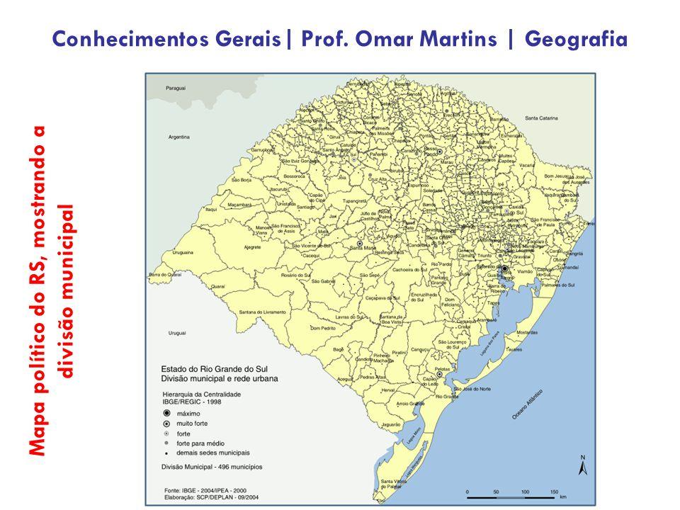Mapa político do RS, mostrando a divisão municipal Conhecimentos Gerais| Prof.
