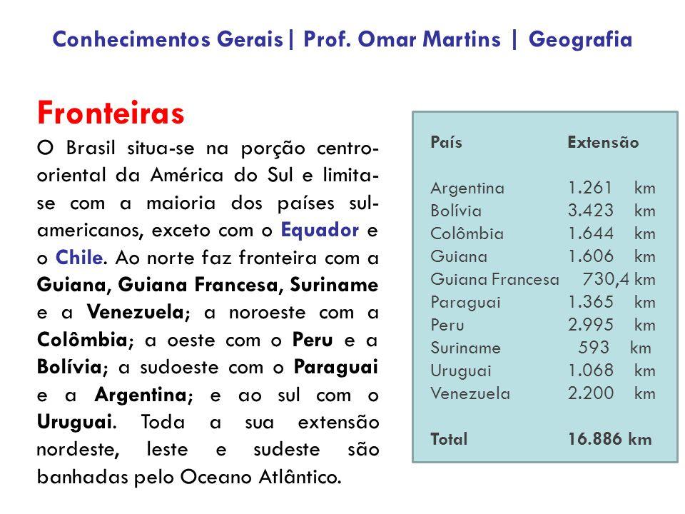 Fronteiras O Brasil situa-se na porção centro- oriental da América do Sul e limita- se com a maioria dos países sul- americanos, exceto com o Equador e o Chile.