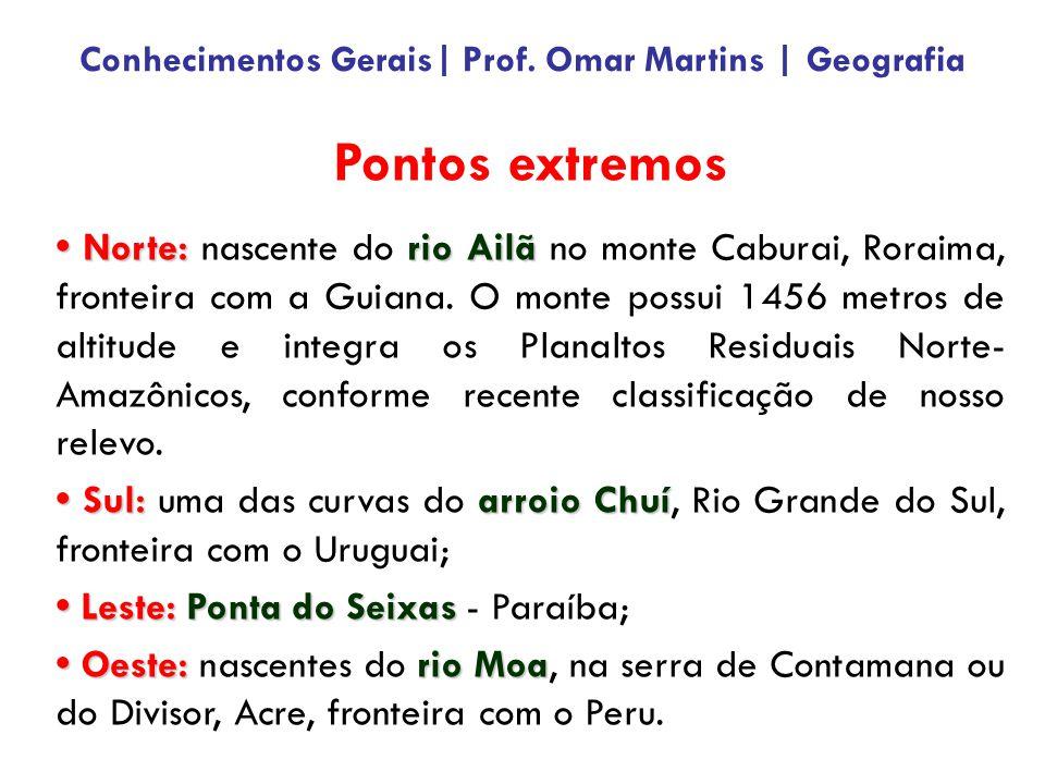 Pontos extremos Norte: rio Ailã Norte: nascente do rio Ailã no monte Caburai, Roraima, fronteira com a Guiana.