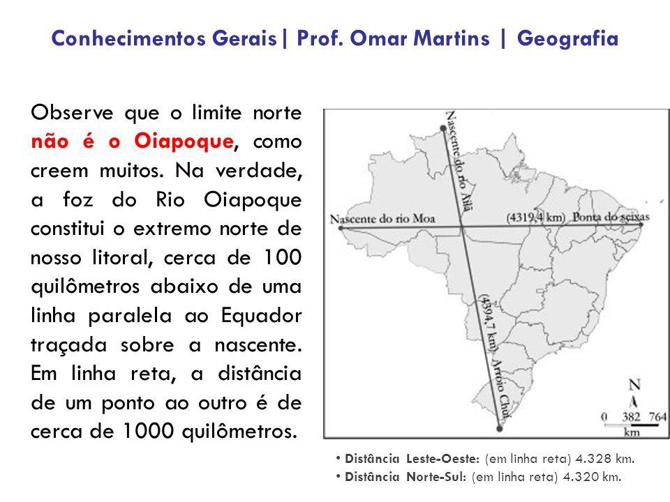 Observe que o limite norte não é o Oiapoque, como creem muitos.