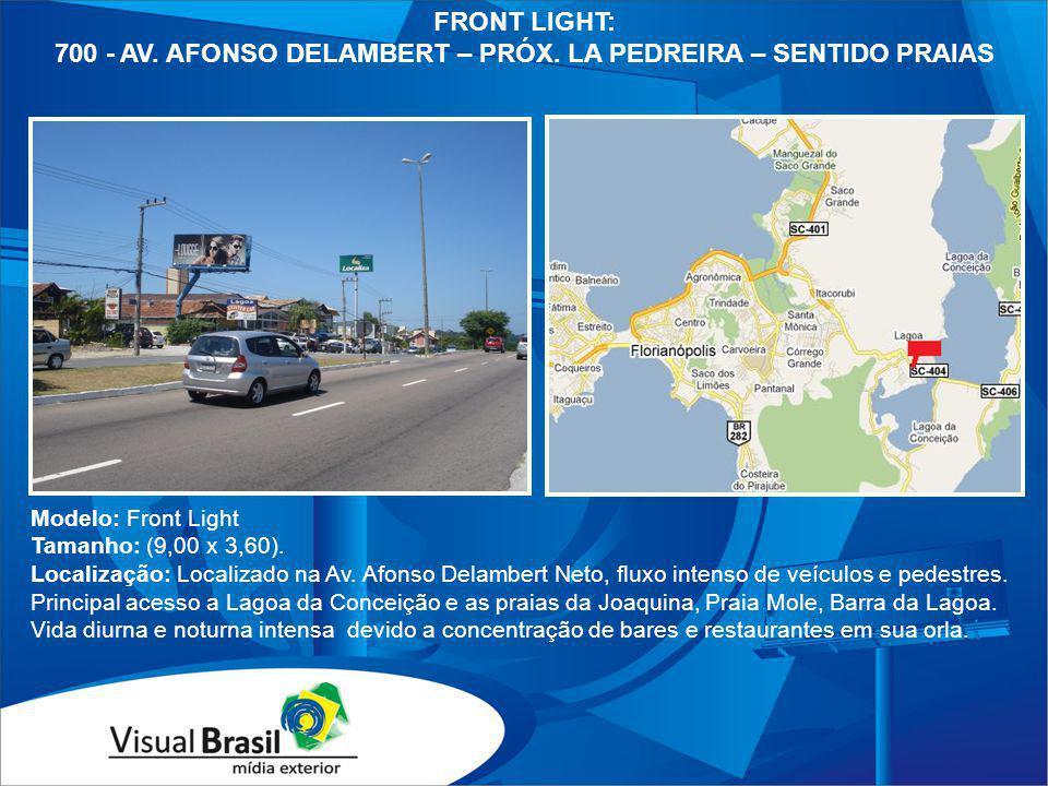 Modelo: Front Light Tamanho: (9,00 x 3,60). Localização: Localizado na Av. Afonso Delambert Neto, fluxo intenso de veículos e pedestres. Principal ace