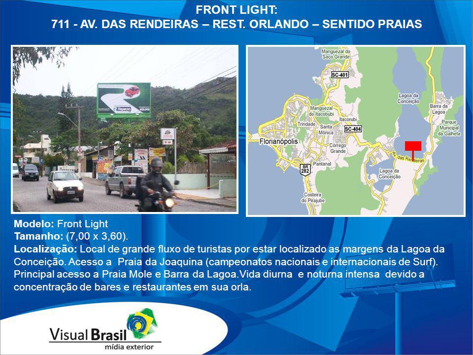 Modelo: Front Light Tamanho: (7,00 x 3,60). Localização: Local de grande fluxo de turistas por estar localizado as margens da Lagoa da Conceição. Aces