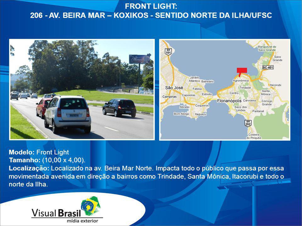 Modelo: Front Light Tamanho: (10,00 x 4,00). Localização: Localizado na av. Beira Mar Norte. Impacta todo o público que passa por essa movimentada ave
